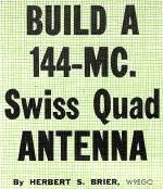 Build a 144-MC Swiss Quad Antenna, July 1965 Popular Electronics