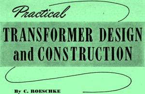 Practical Transformer Design and Construction, August 1947